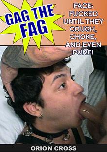 Gay Oral Sex : Gag The Fag: Orion Cross!