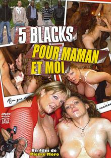 5 Blacks Pour Maman Et Moi