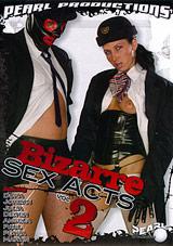 Bizarre Sex Acts 2