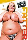 Bigger Badder Fatter