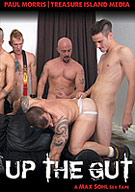 UP THE GUT features some of the biggest-cocked master topmen I've ever assembled unremorsefully getting their fuck on and then delivering their precious jizz up the guts of some of my favorite power bottoms.