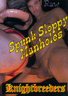 Gay Videos XXX : Spunk Sloppy Manholes!