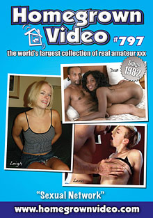 Homegrown Video 797: Sexual Network