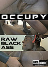 Occupy Raw Black Ass