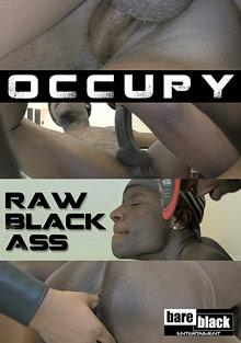 Occupy Raw Black Ass