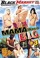 Mama Likes It Big 3