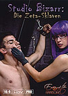 Studio Bizarr: Die Zeta-Sklaven