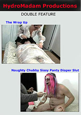 The Wrap Up And Naughty Chubby Sissy Panty Diaper Slut