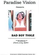 Bad Boy Tickle