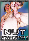 Nut In Your Throat 2