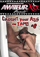 Caught Your Ass On Tape 8