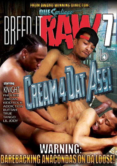 Breed It Raw 7: Cream 4 Dat Ass cover