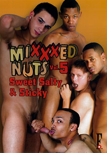 Gay Interracial Sex : Mixxxed Nuts 5: Sweet Salty And Sticky!