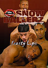 Snow Ballerz 5: Frosty Lips