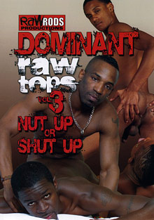 Gay Ebony Studs : Dominant Raw Tops 3: Nut Up Or Shut Up!