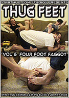 Thug Feet 6: Four Foot Faggot