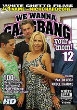 We Wanna Gangbang Your Mom 12 Xvideos