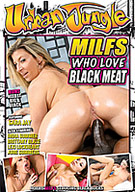 MILFS Who Love Black Meat