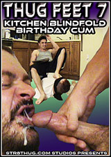 Thug Feet 7: Kitchen Blindfold Birthday Cum