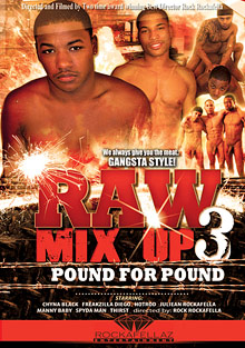 Gay Black Thugs : Raw Mix Up 3: Pound For Pound!
