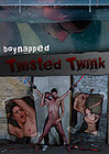 Boynapped 4: Twisted Twink