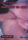 Play And Party 5: Raw Skin To Skin