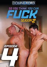 So You Think You Can Fuck Season 2 Episode 4