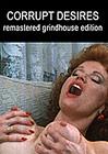 Corrupt Desires Grindhouse Triple Feature: Corrupt Desires