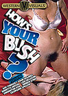 How's Your Bush