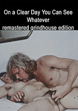 Sexual Sisters Grindhouse Triple Feature: On A Clear Day You Can See Whatever