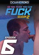 So You Think You Can Fuck Season 2 Episode 6