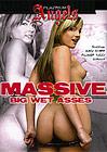 Massive Big Wet Asses