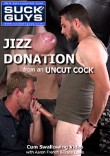 Jizz Donation From An Uncut Cock