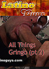 All Things Gringo 2