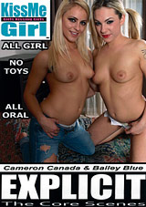 KissMe Girl Explicit: The Core Scenes: Cameron Canada And Bailey Blue