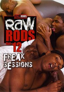 Gay Ebony Studs : Raw Rods 12: Freak Sessions!