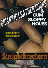 Gigantic Leather Cocks And Cum Sloppy Holes