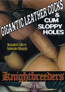 Gigantic Leather Cocks And Cum Sloppy Holes cover