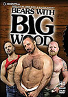 Bears With Big Wood
