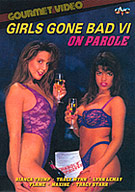 Girls Gone Bad 6: On Parole