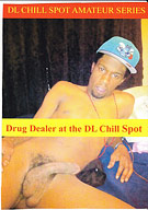 Drug Dealer At The DL Chill Spot