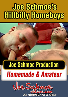 Gay Cum Sperm : Joe Schmoes Hillbilly Homeboys!