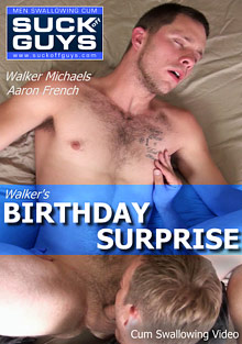 Gay Cum Sperm : Walkers Birthday Surprise!