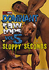 Dominant Raw Tops 5: Sloppy Seconds