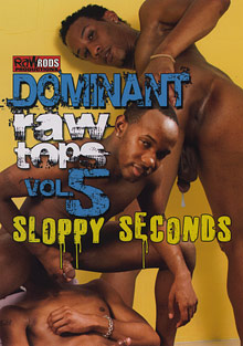 Gay Ebony Studs : Dominant Raw Tops 5: Sloppy Seconds!