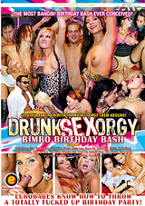 Drunk Sex Orgy: Bimbo Birthday Bash