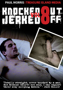 Gay Voyeur Private : Knocked Out And Jerked Off 8!