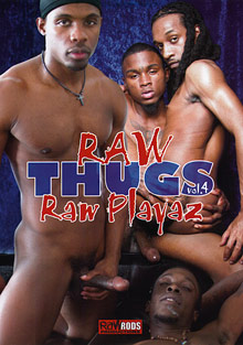 Gay Black Thugs : Raw Thugs 4: Raw Playaz!
