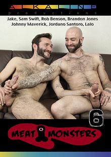 Gay Big Dick : Meat Monsters 6!