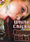 White Chicks And Mandingo Dicks